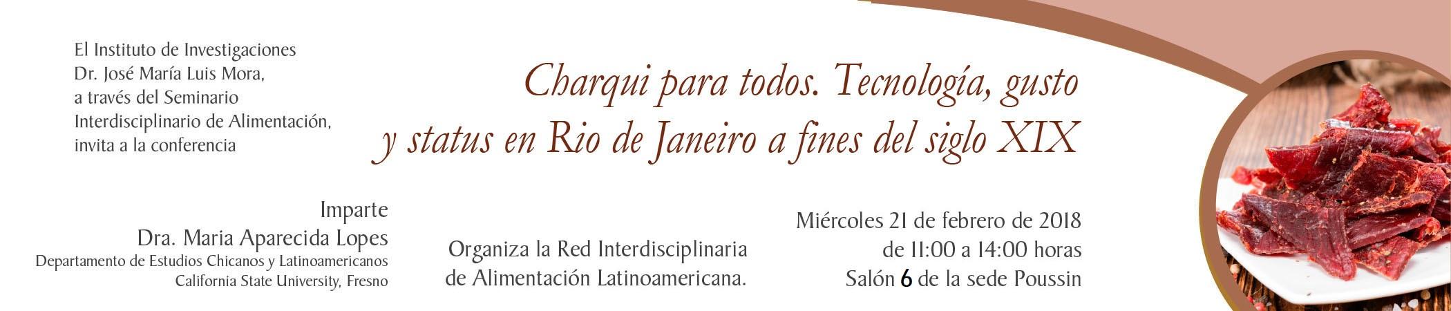 Conferencia Charqui para todos. Tecnología, gusto y status en Rio de Janeiro a fines del siglo XIX
