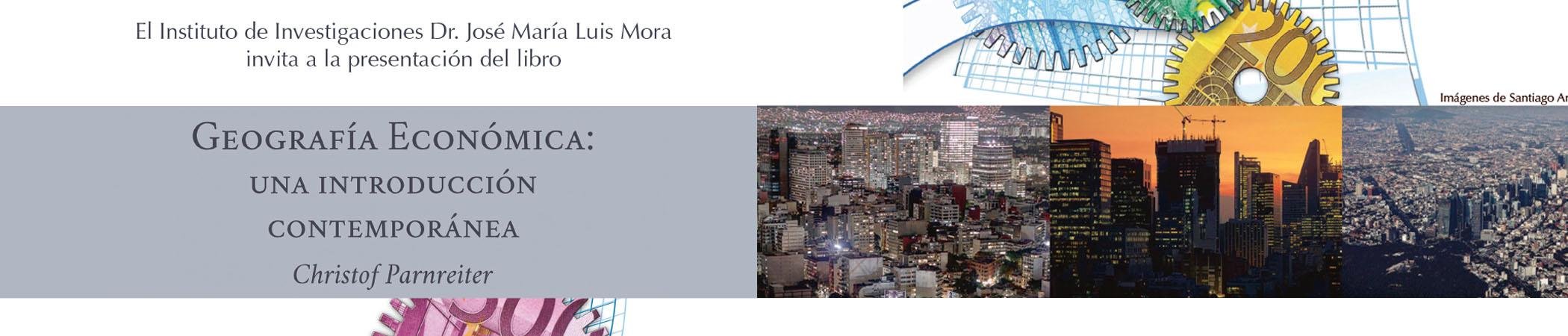 Presentación del libro Geografía Económica: una introducción contemporánea