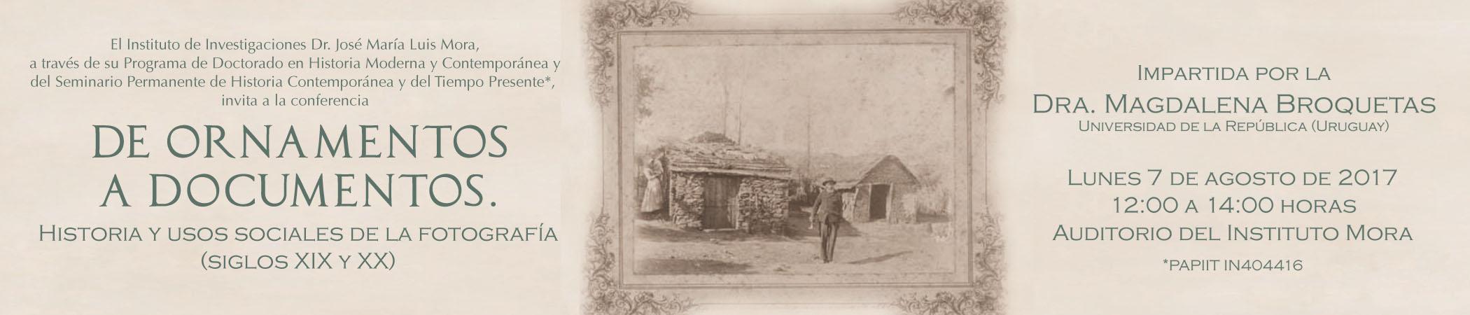 Conferencia De ornamentos a documentos. Historia y usos sociales de la fotografía (siglos XIX y XX)