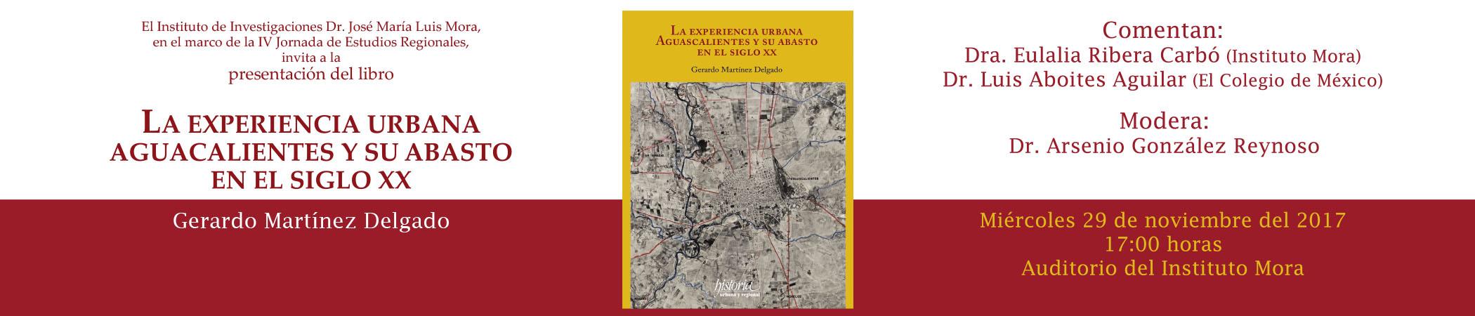 Presentación del libro La experiencia urbana. Aguascalientes y su abasto en el siglo XX