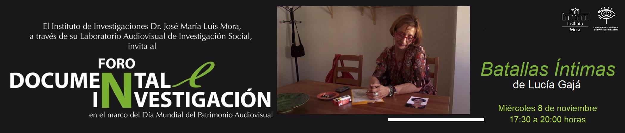 Foro sobre Documental e Investigación presenta: Batallas Íntimas