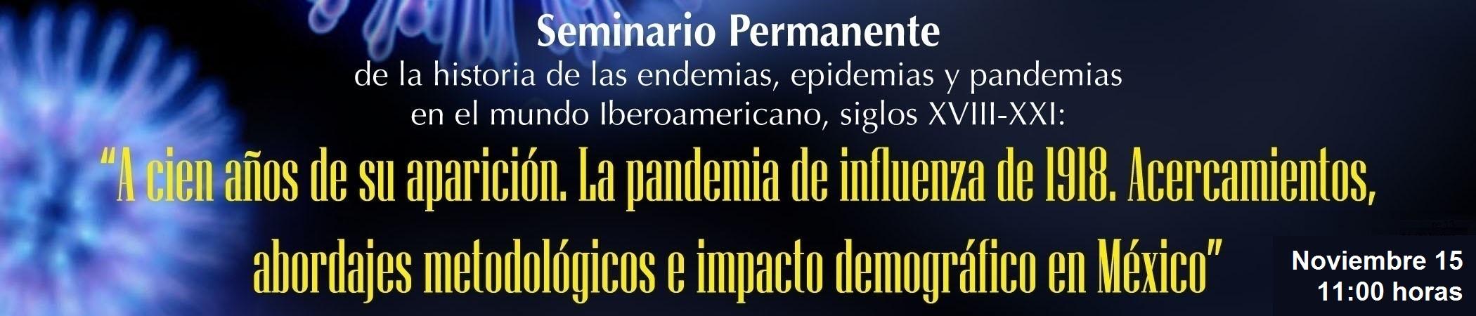 Seminario permanente de la historia de las endemias, epidemias y pandemias en el mundo iberoamericano, siglos XVIII-XXI