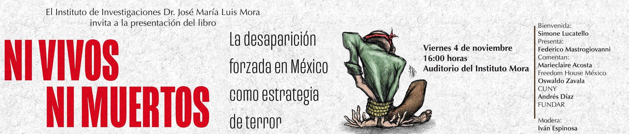 Presentación del libro Ni vivos ni muertos. La desaparición forzada en México como estrategia de terror