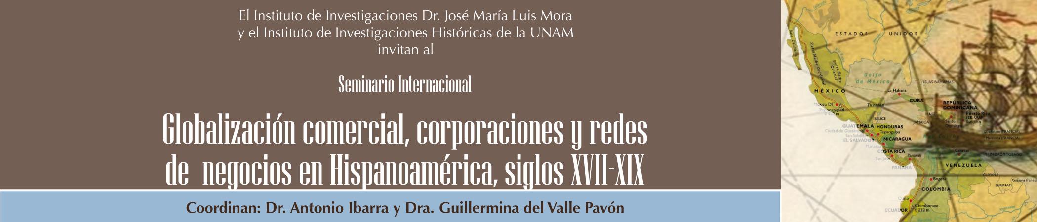 Seminario Internacional Globalización comercial, corporaciones y redes de negocios en Hispanoamérica, siglos XVII-XIX