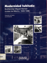 Graciela de Garay (coord.) Modernidad habitada: historia oral del Multifamiliar Miguel Alemán, ciudad de México, 1949-1999