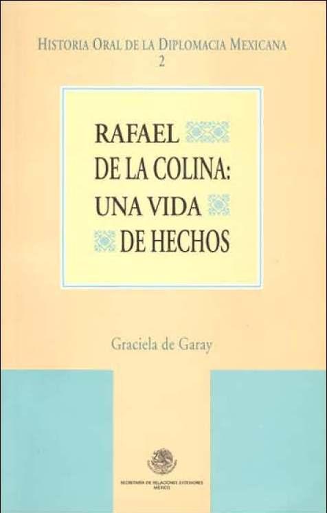 Rafael de la Colina: una vida de hechos