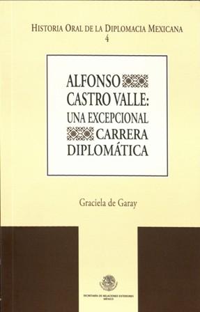 Graciela de Garay Alfonso Castro Valle: una excepcional carrera diplomática