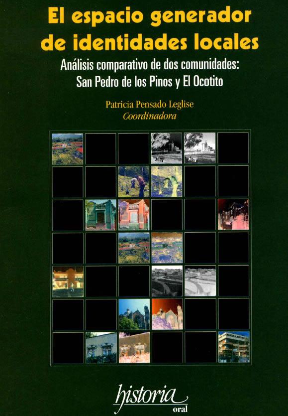 El espacio generador de identidades locales. Análisis comparativo de dos comunidades: San Pedro de los Pinos y El Ocotito