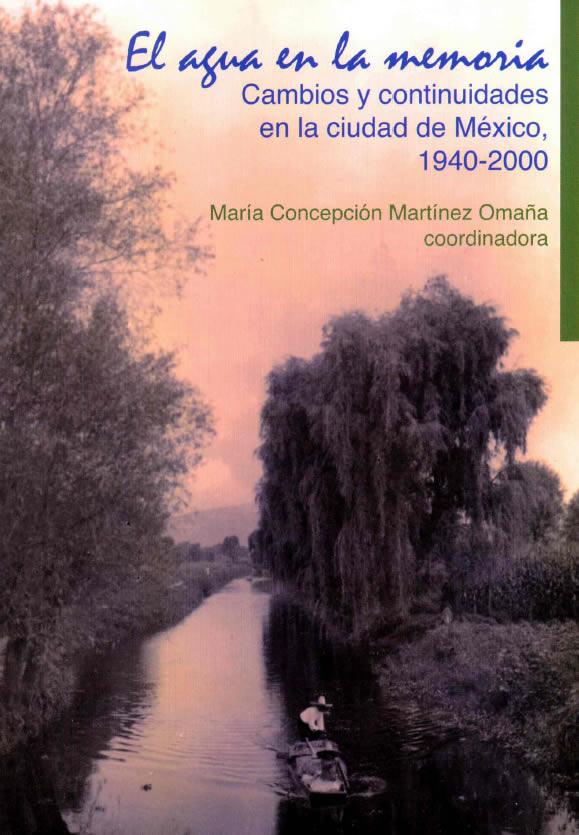 El agua en la memoria. Cambios y continuidades en la ciudad de México, 1940-2000